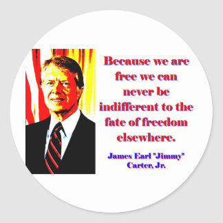 Because We Are Free - Jimmy Carter Classic Round Sticker