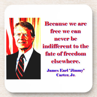 Because We Are Free - Jimmy Carter Coaster
