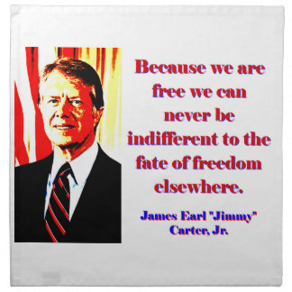 Because We Are Free - Jimmy Carter Napkin