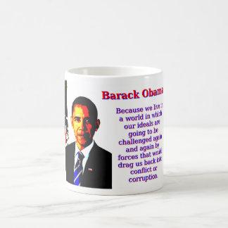 Because We Live In A World - Barack Obama Coffee Mug