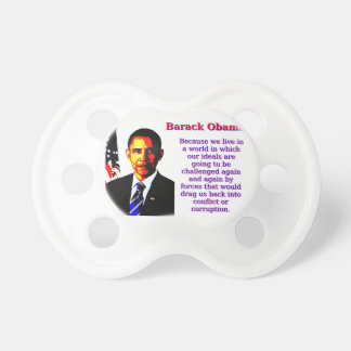 Because We Live In A World - Barack Obama Pacifier
