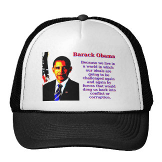 Because We Live In A World - Barack Obama Trucker Hat