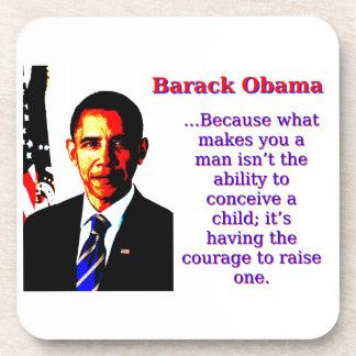 Because What Makes You A Man - Barack Obama Coaster