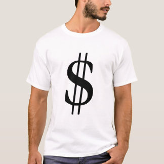 Because you are money T-Shirt