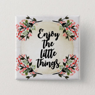 Becca's Inspirations - Enjoy the Little Things 2 Inch Square Button