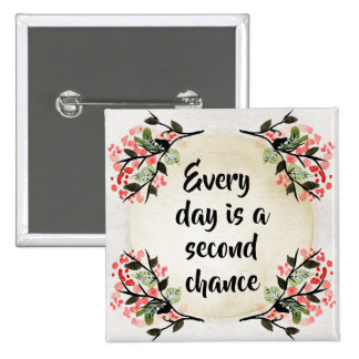 Becca's Inspirations - Every Day Second Chance 2 Inch Square Button