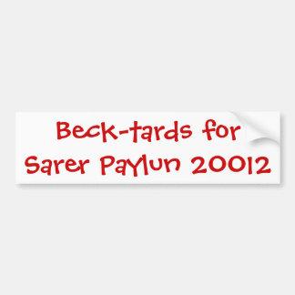 Beck-tards for Sarer Paylun 20012 Bumper Sticker
