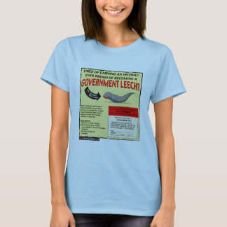 Become a Government Leech T-Shirt
