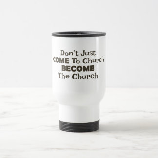Become the Church Travel Mug