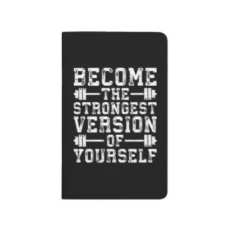 Become The Strongest Version Of Yourself - Workout Journal