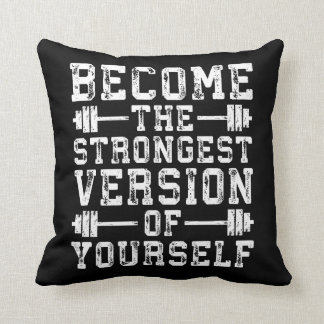 Become The Strongest Version Of Yourself - Workout Throw Pillow