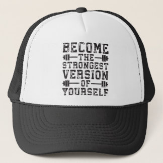 Become The Strongest Version Of Yourself - Workout Trucker Hat