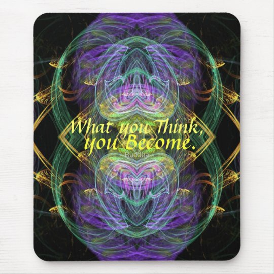 Become What U Think Fractal Art Mousepad
