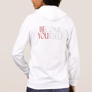 Become Yourself sweatshirts