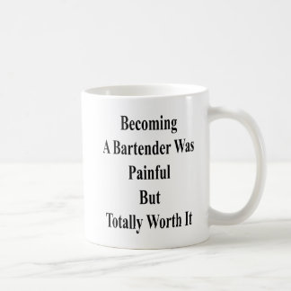 Becoming A Bartender Was Painful But Totally Worth Coffee Mug