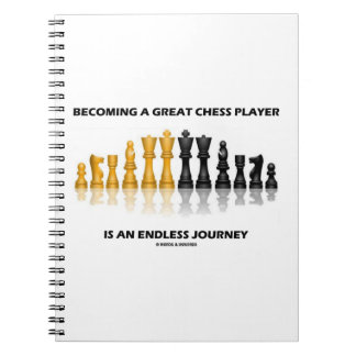Becoming A Great Chess Player Is Endless Journey Spiral Notebook