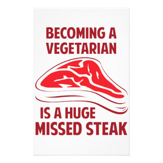 Becoming A Vegetarian Is A Huge Missed Steak Customized Stationery