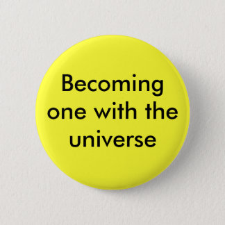 Becoming one with the universe 2 inch round button