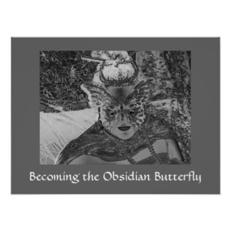Becoming the Obsidian Butterfly Poster Print