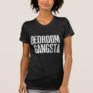 Bedroom Gangsta T-Shirt
