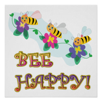 bee be happy three cute bumble bees poster