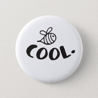 Bee Cool Positivity Humor 2 Inch Round Button