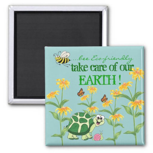 Bee Eco-friendly - Take Care of Our Earth - Magnet