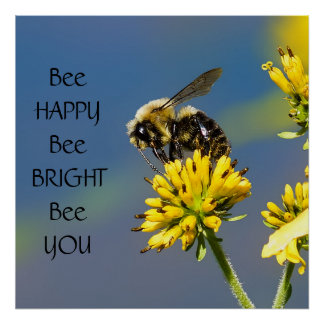 Bee Happy Bee Bright Bee You Bumble Bee Poster