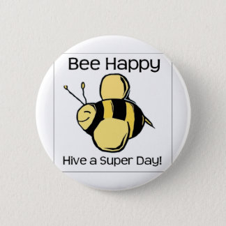 bee happy - Hive a super day 2 Inch Round Button