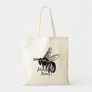 Bee Here Now Tote Bag