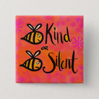 Bee kind or bee Silent - Kindness matters 2 Inch Square Button