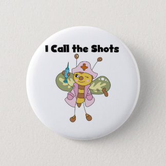 Bee Nurse I Call the Shots 2 Inch Round Button