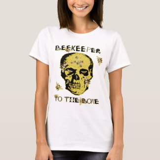 BEEKEEPER TO THE BONE T-Shirt
