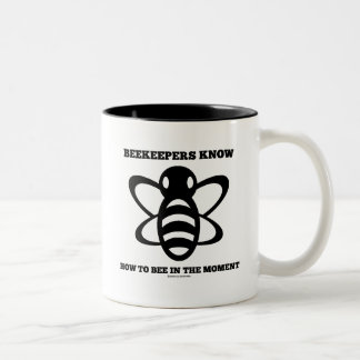 Beekeepers Know How To Bee In The Moment (Bee) Two-Tone Coffee Mug