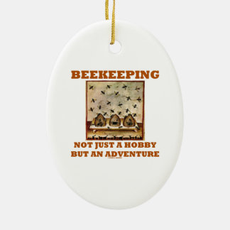 Beekeeping Not Just A Hobby But An Adventure Ceramic Oval Ornament