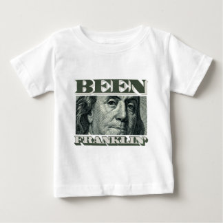 Been Franklin' Baby T-Shirt