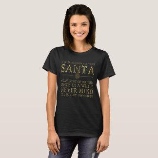 Been Good All Year Santa, Never Mind LadiesT-Shirt T-Shirt
