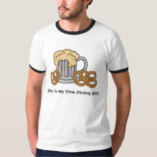 Beer and Pretzels Fine Dining T-shirt