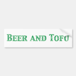 Beer and Tofu bumper sticker