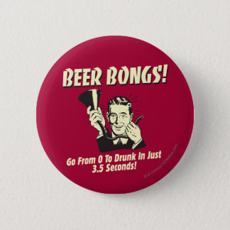 Beer Bongs: Go From 0 To Drunk In 3.5 2 Inch Round Button