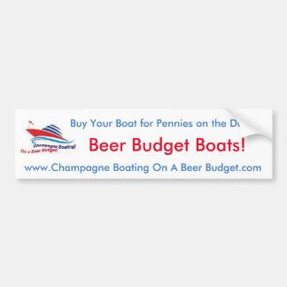 Beer Budget Boats Bumper Sticker! Bumper Sticker