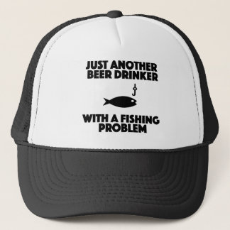 beer drinker with a fishing problem funny shirt trucker hat