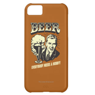 Beer: Everybody Needs A Hobby Case For iPhone 5C