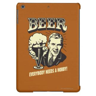 Beer: Everybody Needs A Hobby iPad Air Case