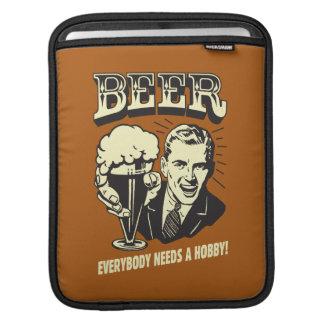 Beer: Everybody Needs A Hobby iPad Sleeve