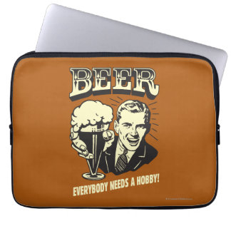 Beer: Everybody Needs A Hobby Computer Sleeves