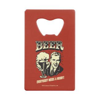 Beer: Everybody Needs A Hobby Wallet Bottle Opener