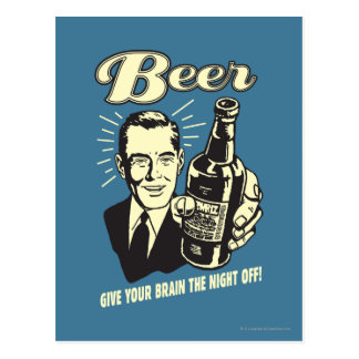 Beer: Give Your Brain the Night Off Postcard
