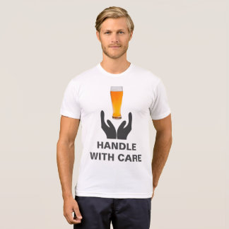 Beer Glass Handle With Care Funny White T-Shirt