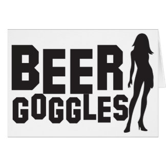 beer goggles greeting card